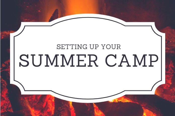 Setting Up Your Summer Camp