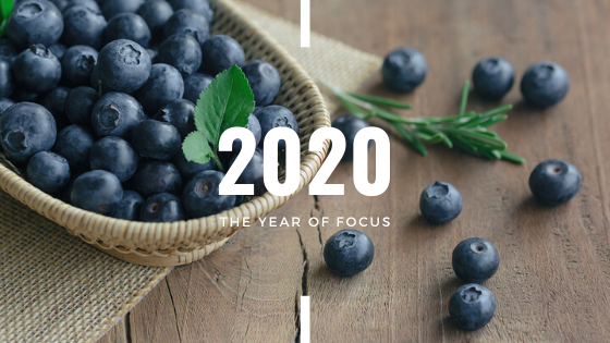 2020; The Year of Focus