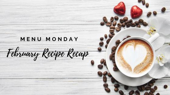 February Recipe Recap 2020