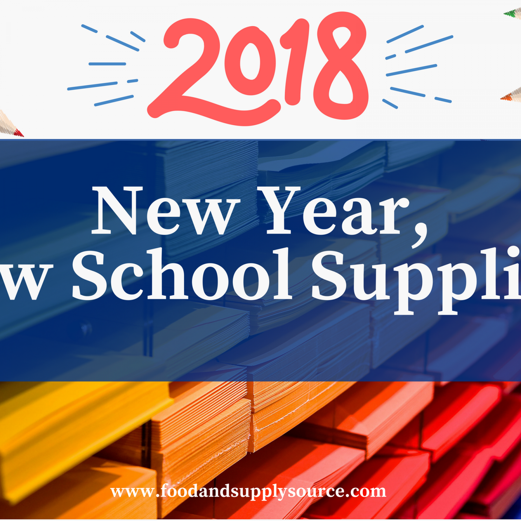Food & Supply Source 2018 New Year, New School Supplies!