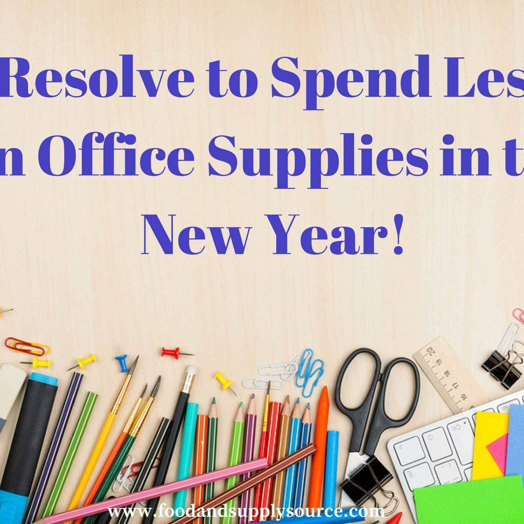 Resolve To Spend Less On Office Supplies In The New Year